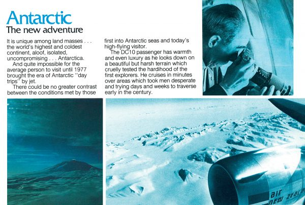 "An Air New Zealand brochure celebrates the triumph of technology in bringing ""isolated, uncompromising"" Antarctica within reach of ordinary day-trippers. But the airline, a pioneer of polar tourism, underestimated the continent's danger."